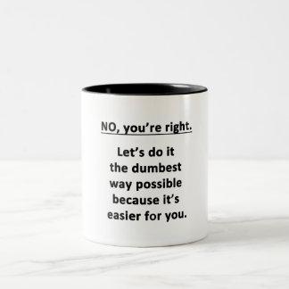 No. You're Right. Two-Tone Coffee Mug