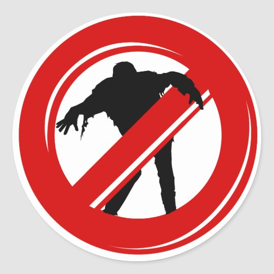 No Zombies Allowed Classic Round Sticker