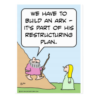 Noah s ark is for God s restructuring plan Post Card