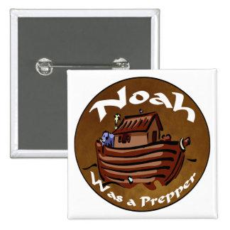Noah Was A Prepper Pinback Buttons