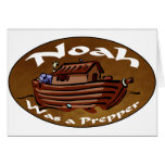 Noah Was A Prepper Greeting Card