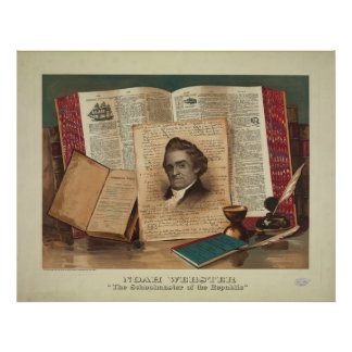 Noah Webster The Schoolmaster of the Republic Poster