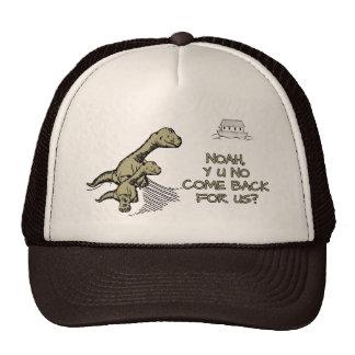 Noah, Y U No come back for us? Trucker Hat