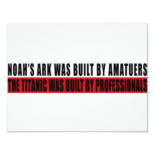 Noah's Ark was bult by Amatuers... Card