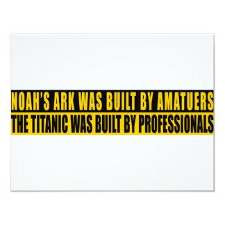 Noah's Ark was bult by Amatuers... Announcement