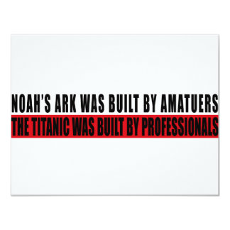 Noah's Ark was bult by Amatuers... Personalized Invite