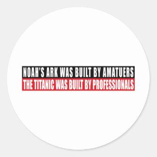 Noah's Ark was bult by Amatuers... Sticker