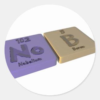 Nob as No Nobelium and B Boron Classic Round Sticker