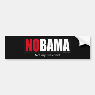 nobamabumper, Not my President, Not my President Bumper Sticker