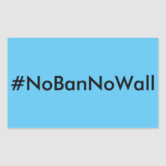 #NoBanNoWall, black text on sky blue stickers