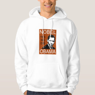 Nobel Peace Prize Obama Hoodie