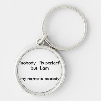 noboddy id perfect is just to make people wonder keychains