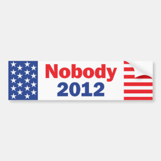 Nobody 2012 Bumper Sticker 3 Car Bumper Sticker
