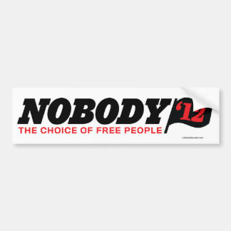 Nobody 2012 Bumper Stickers