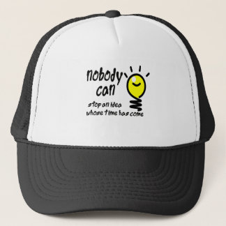 nobody can stop an idea whose time has come trucker hat