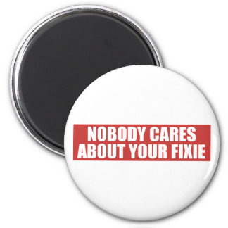 Nobody Cares About Your Fixie Magnet