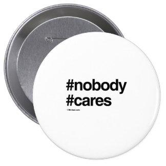 NOBODY CARES BUTTON