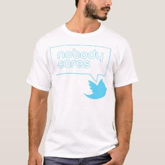 Nobody Cares. T-Shirt