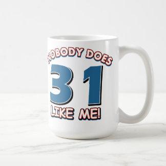Nobody Does 31 Like Me! Coffee Mug