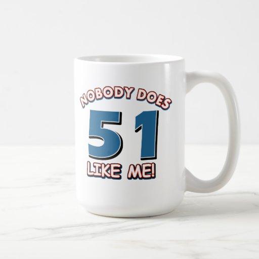 Nobody Does 51 Like Me! Classic White Coffee Mug