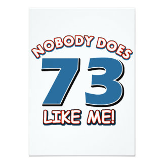 Nobody Does 73 Like Me! Card
