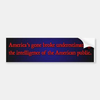 Nobody ever went broke ... bumper stickers