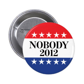 Nobody for 2012 Button