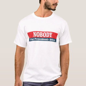 Nobody for president 2016 T-Shirt
