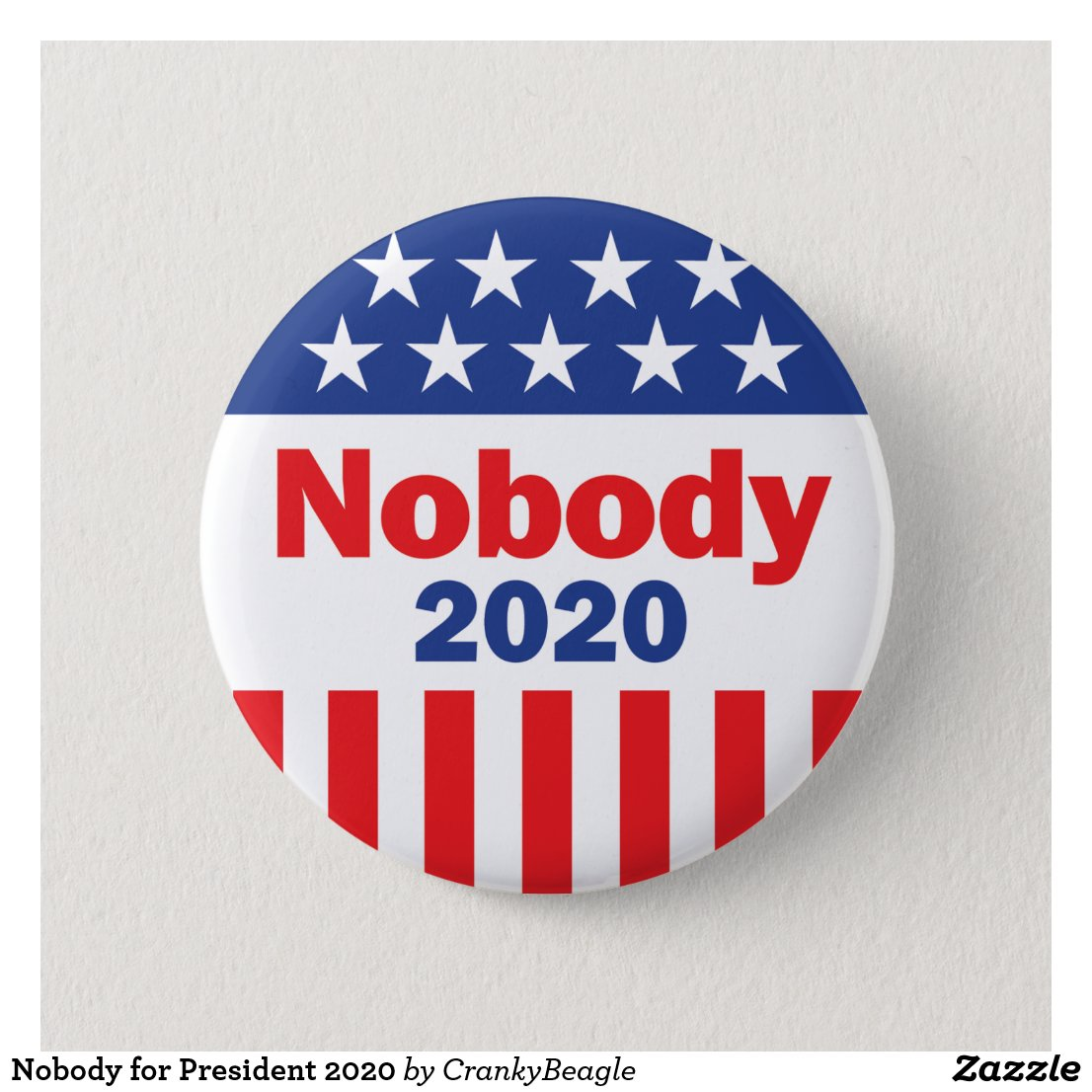 Nobody for President 2020 Button