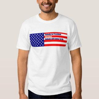 Nobody for President because Nobody will listen T-Shirt