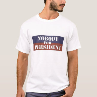 Nobody For President shirts (style 3)