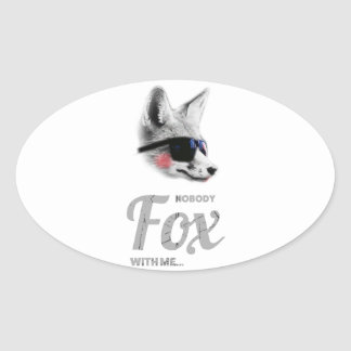 Nobody Fox With Me Animal Sunglasses Funny Oval Sticker