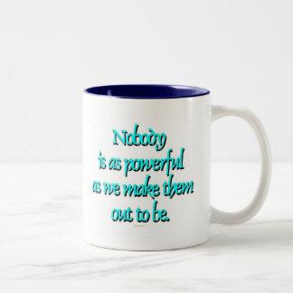 Nobody Is As Powerful... Two-Tone Coffee Mug