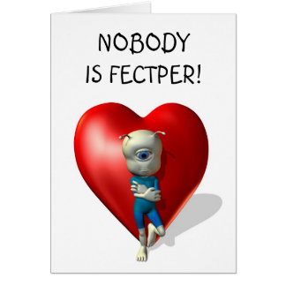 Nobody is fectper! greeting card