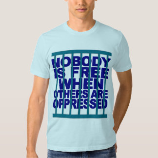 Nobody Is Free shirt - choose color & style