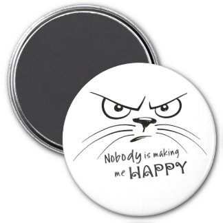 Nobody is Making Me Happy Magnet