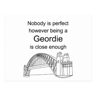 Nobody is Perfect -Being a Geordie is close enough Postcard