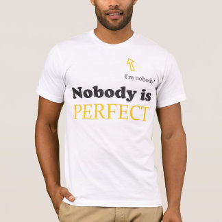 Nobody is perfect - Black T-Shirt
