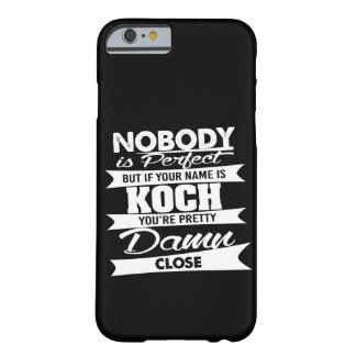Nobody is Perfect But If Your Name is KOCH Barely There iPhone 6 Case