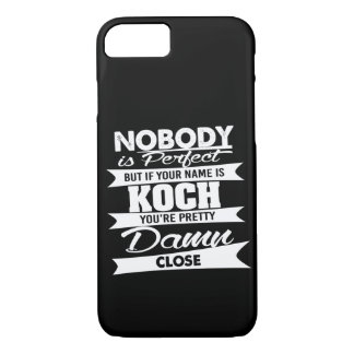 Nobody is Perfect But If Your Name is KOCH iPhone 8/7 Case