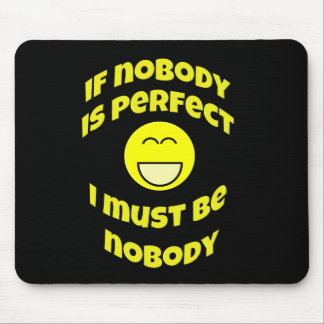 Nobody Is Perfect Funny Mousepad