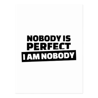 Nobody is perfect I'm nobody Postcard