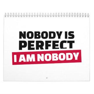 Nobody is perfect I'm nobody Calendar