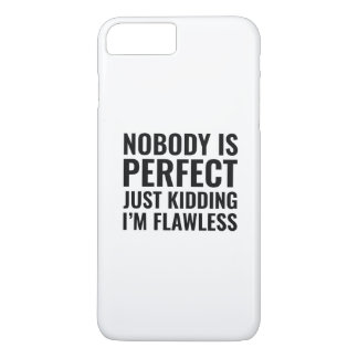 Nobody Is Perfect iPhone 7 Plus Case