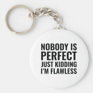 Nobody Is Perfect Keychain