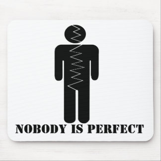 Nobody is perfect mouse pad