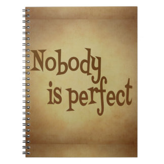 NOBODY IS PERFECT QUOTE TRUISM MOTIVATIONAL REALIT NOTEBOOK