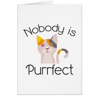 Nobody Is Purrfect Card