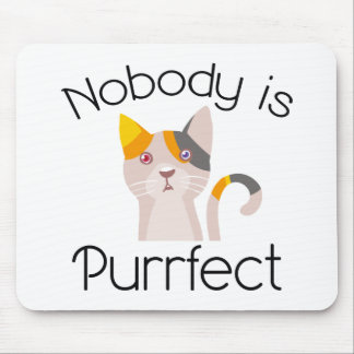 Nobody Is Purrfect Mouse Pad