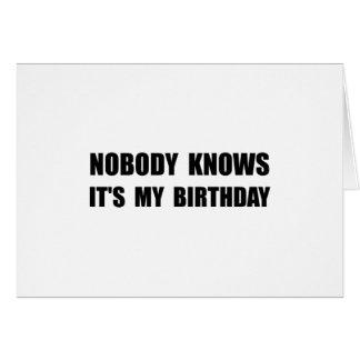 Nobody Knows Birthday Card